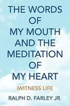The Words of My Mouth and the Meditation of My Heart