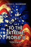 To the Extreme, People! II