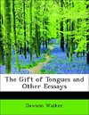 The Gift of Tongues and Other Eessays
