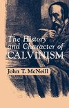McNeill, J: The History and Character of Calvinism