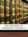 The History of Arianism, Volume 2
