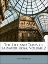 The Life and Times of Salvator Rosa, Volume 2