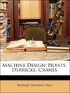 Machine Design: Hoists, Derricks, Cranes
