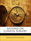 Lectures On Clinical Surgery