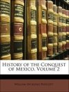 History of the Conquest of Mexico, Volume 2