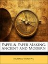 Paper & Paper Making, Ancient and Modern
