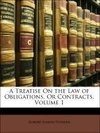 A Treatise On the Law of Obligations, Or Contracts, Volume 1