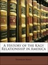 A History of the Kägy Relationship in America