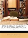 Cunningham's Manual of Practical Anatomy, Volume 1