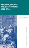 Fairy Tales, Sexuality, and Gender in France, 1690 1715
