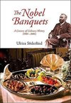 Ulrica, S:  Nobel Banquets, The: A Century Of Culinary Histo