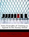 Some Principles of Teaching as Applied to the Sunday-School
