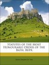 Statutes of the Most Honourable Order of the Bath. Repr