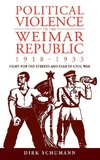 Political Violence in the Weimar Republic, 1918-1933