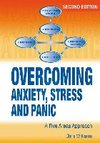 Overcoming Anxiety, Stress and Panic, 2nd Edition