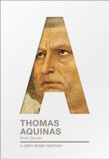 Thomas Aquinas : A Very Brief History