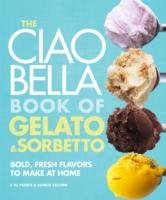 Ciao Bella Book of Gelato and Sorbeto
