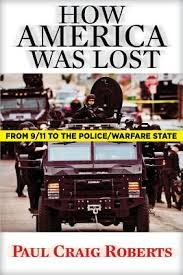 How America Was Lost : From 9/11 to the Police/Warfare State
