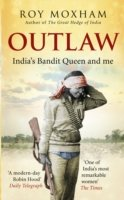 Outlaw : India`s Bandit Queen and Me