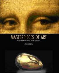 Masterpieces of Art : From Ancient Times to the Present