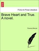 Brave Heart and True. A novel. VOL. III