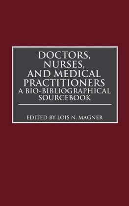 Doctors, Nurses, and Medical Practitioners