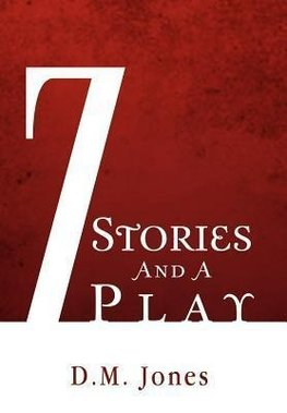 7 Stories and a Play