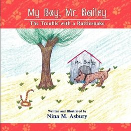 My Boy, Mr. Bailey - The Trouble with a Rattlesnake