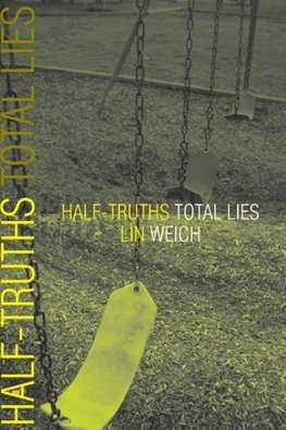 Half-Truths Total Lies