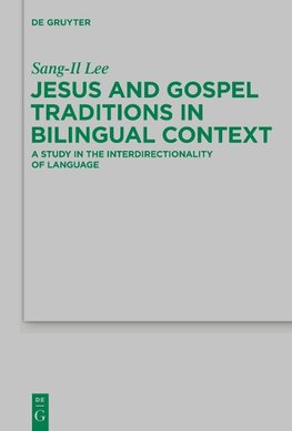 Jesus and Gospel Traditions in Bilingual Context