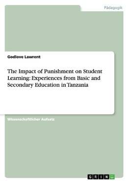 The Impact of Punishment on Student Learning: Experiences from Basic and Secondary Education in Tanzania