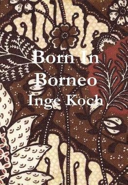 Born in Borneo
