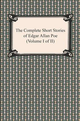 Poe, E: Complete Short Stories of Edgar Allan Poe (Volume I