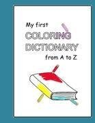 My first Coloring Dictionary from A to Z