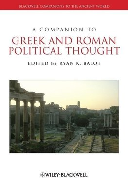 Balot, R: Companion to Greek and Roman Political Thought