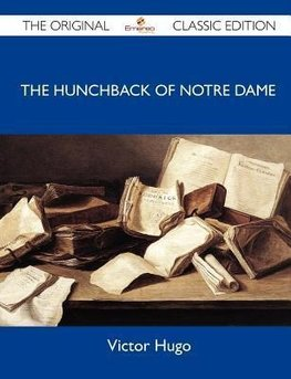 The Hunchback of Notre Dame - The Original Classic Edition
