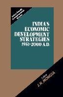India's Economic Development Strategies 1951-2000 A.D.