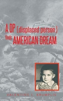 A DP (Displaced Person) Finds American Dream