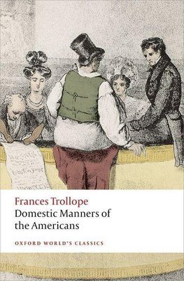 Trollope, F: Domestic Manners of the Americans