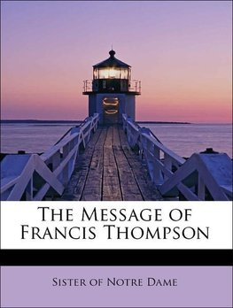The Message of Francis Thompson