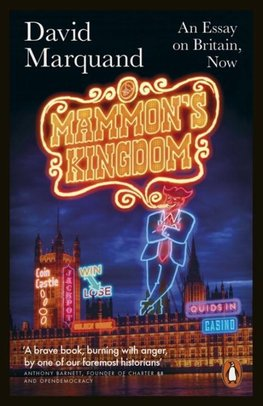 Marquand, D:  Mammon's Kingdom