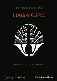 The Hagakure - The Way of the Samurai