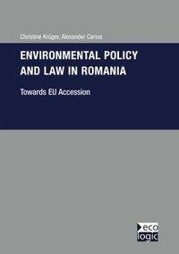 Environmental Policy and Law in Romania - Towards EU-Accession