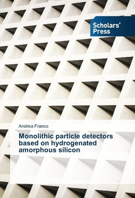 Monolithic particle detectors based on hydrogenated amorphous silicon