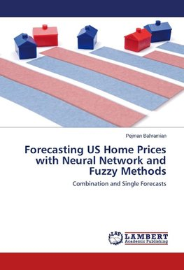 Forecasting US Home Prices with Neural Network and Fuzzy Methods