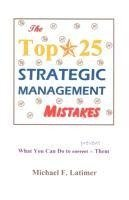 The Top 25 Strategic Management Mistakes