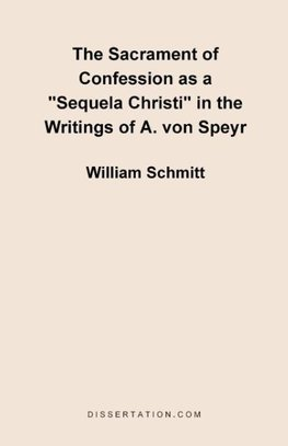 "The Sacrament of Confession as a ""Sequela Christi"" in the Writings of A. Von Speyr"