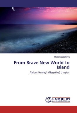 From Brave New World to Island