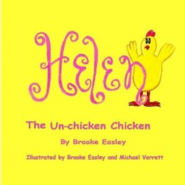 Helen the Un-Chicken Chicken