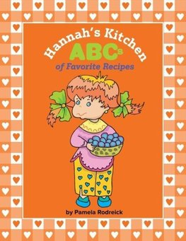 Hannah's Kitchen ABCs of Favorite Recipes